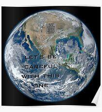 Earth - Let's be careful Poster