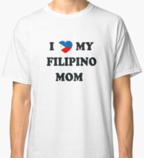 I Heart My Filipino Mom Classic T-Shirt