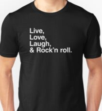 Live , love , laugh and rock and roll T-Shirt