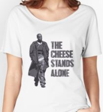 Omar Little - The Cheese Stands Alone Women's Relaxed Fit T-Shirt
