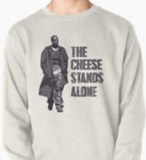 Omar Little - The Cheese Stands Alone Pullover