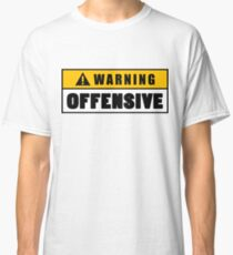 Warning Offensive Lockout Classic T-Shirt