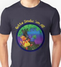 Gotta Smoke em All Unisex T-Shirt