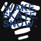 Wake. Skate. Snow. 3 by shirts4you
