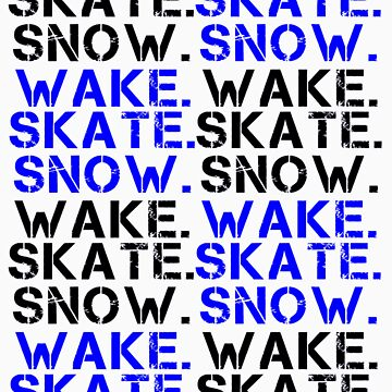 Wake. Skate. Snow. Pattern by shirts4you