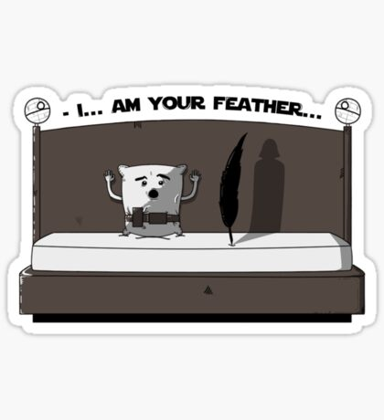 I am your feather Sticker