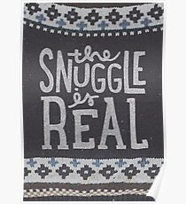 the SNUGGLE is REAL Poster