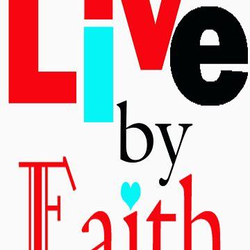 Live By Faith Tee by ursula4509