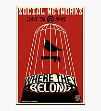 Keep the Social Networking at Home Photographic Print