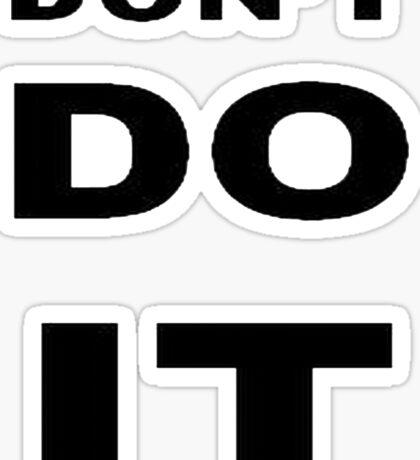 Don't Do It Sticker