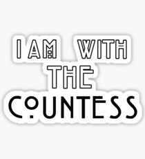 I am with the countess Sticker