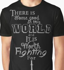 There is good in this world Graphic T-Shirt