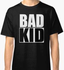 Bad Kid Classic T-Shirt