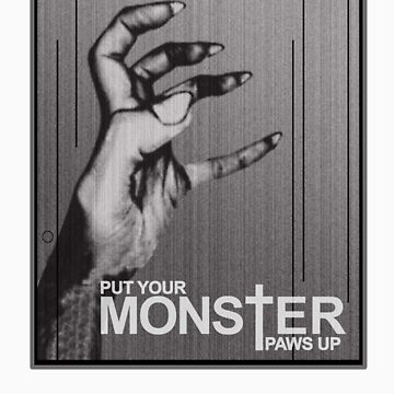 Put Your Paws Up by monstrousdesign