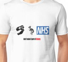 NHS: Don't make it part of history Unisex T-Shirt