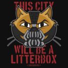 Cheshire POP! - This City Will Be A Litterbox by CheshireGoMad