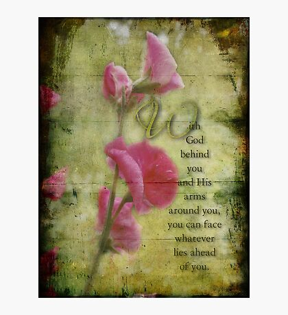 With God behind you~inspirational Photographic Print