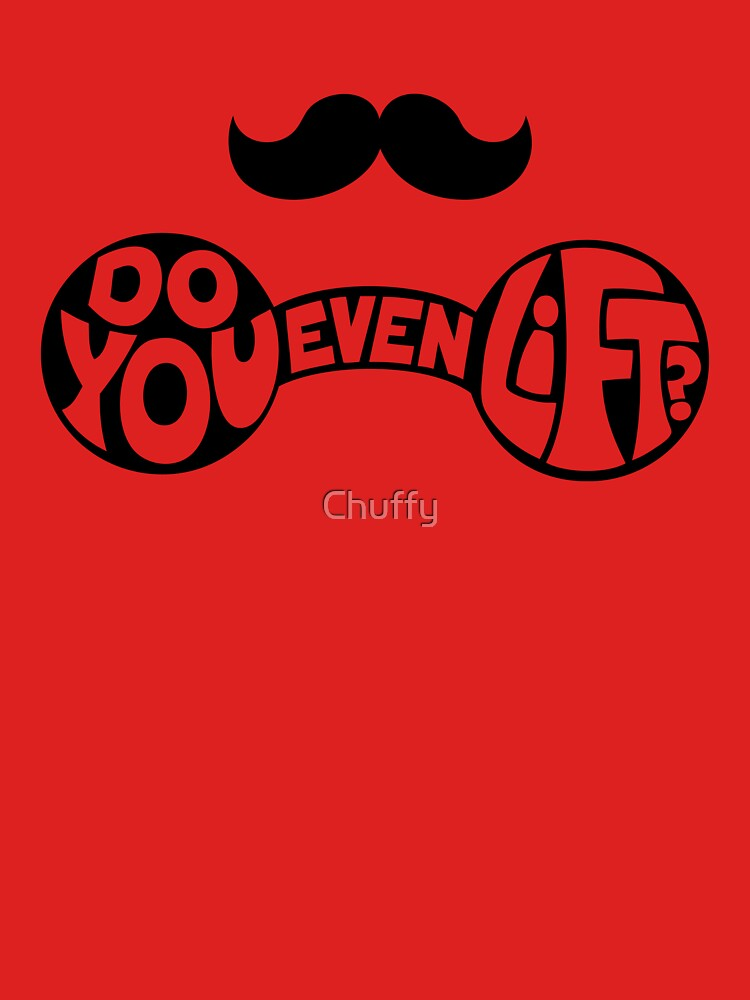 Do You Even Lift? by Chuffy