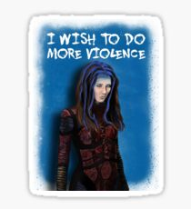Illyria - I wish to do more violence Sticker
