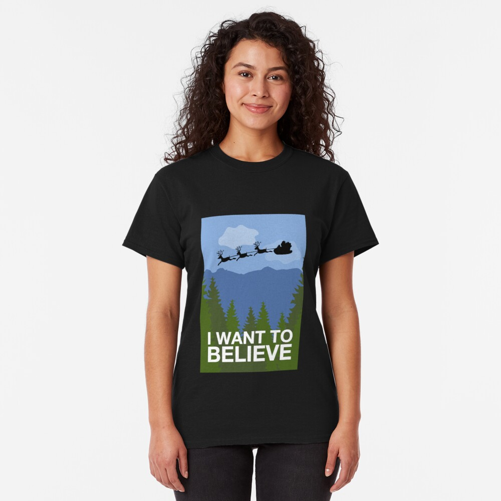 I Want to Believe Classic T-Shirt