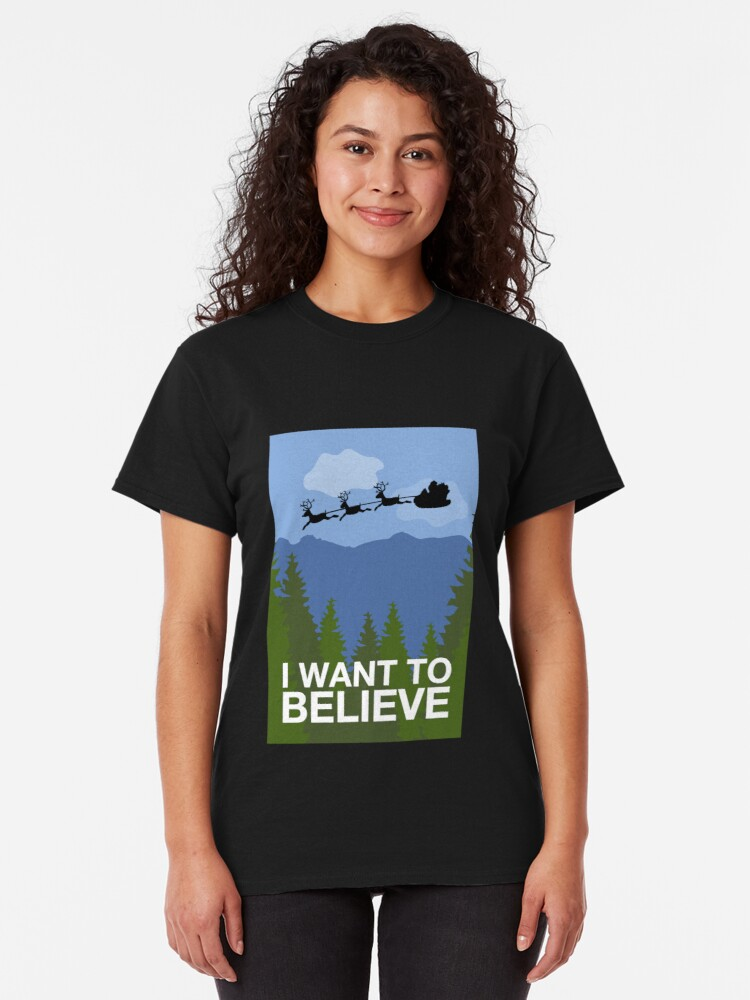 Alternate view of I Want to Believe Classic T-Shirt