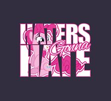 Pinkie Pie - Haters gonna Hate Unisex T-Shirt
