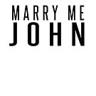 Marry Me John by rolypolynicoley