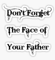 Don't Forget The Face Of Your Father Sticker