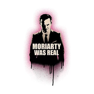MORIARTY WAS REAL by fuesch