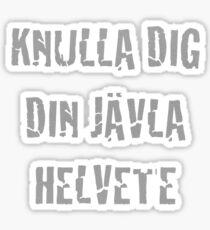 Knulla Dig Din Jävla Helvete Sticker