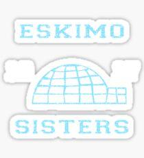Eskimo Sisters Sticker