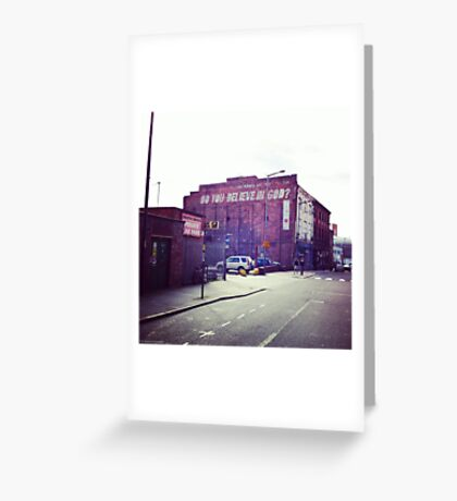 Do you believe in God? Greeting Card