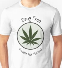 Drug Free Except for the Bud T-Shirt