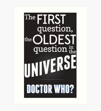 The First Question, The Oldest Question Art Print