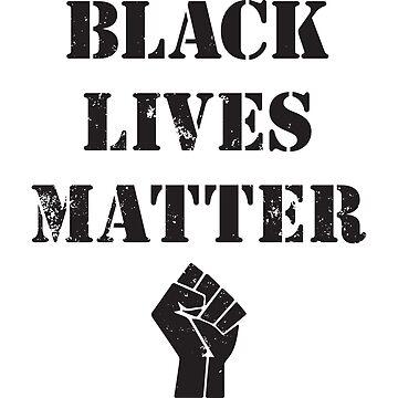 BLACK LIVES MATTER T SHIRT  by blacklives