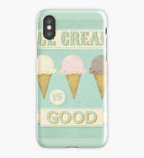 Ice Cream is Good iPhone Case