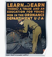 Learn and earn Theres a trade and an education for young men in the Ordnance Department U S A Poster
