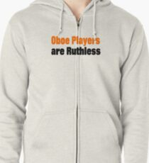 Oboe Players Are Ruthless - Funny Oboe T Shirt  Zipped Hoodie