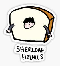 Sherloaf Holmes Sticker