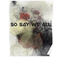 So Say We All -  Battlestar Galactica Poster