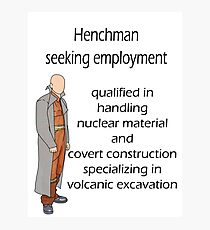 Henchman seeking employment Photographic Print