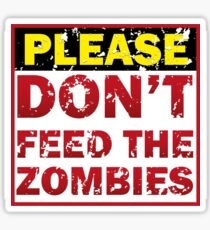 Don't feed zombies Sticker