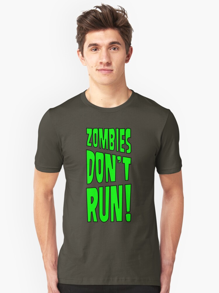 Zombies Don't Run! Unisex T-Shirt Front