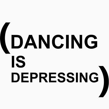 Dancing is Depressing by pfeg