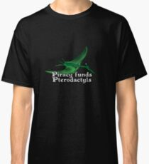 Piracy Funds Pterodactyls Classic T-Shirt