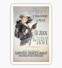Gee!! I wish I were a man Id join the Navy Be a man and do it United States Navy recruiting station 002 Sticker