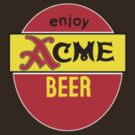 ACME Beer by Randall Robinson