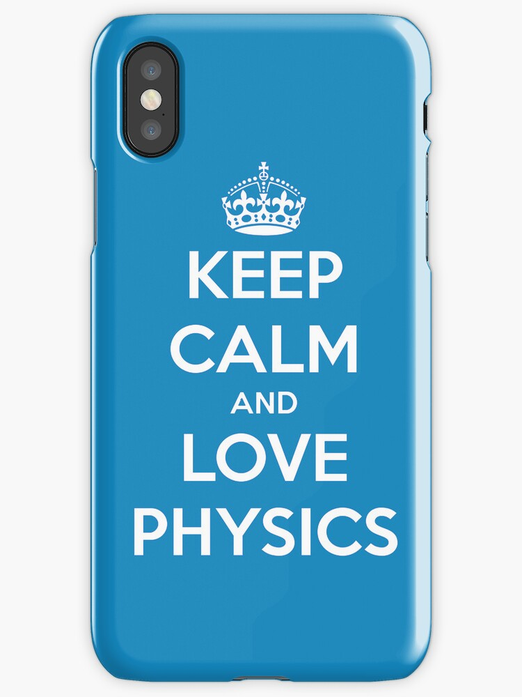 Keep calm and love physics by Chrome Clothing