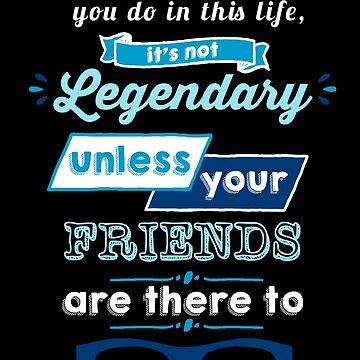 Legendary - Barney Stinson Quote (Blue) by exactablerita