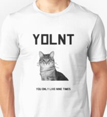 YOL9 You only live nine times! Unisex T-Shirt